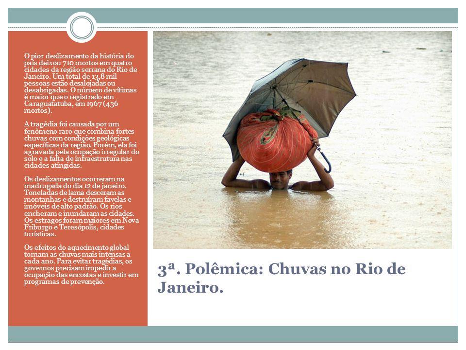 3ª. Polêmica: Chuvas no Rio de Janeiro.