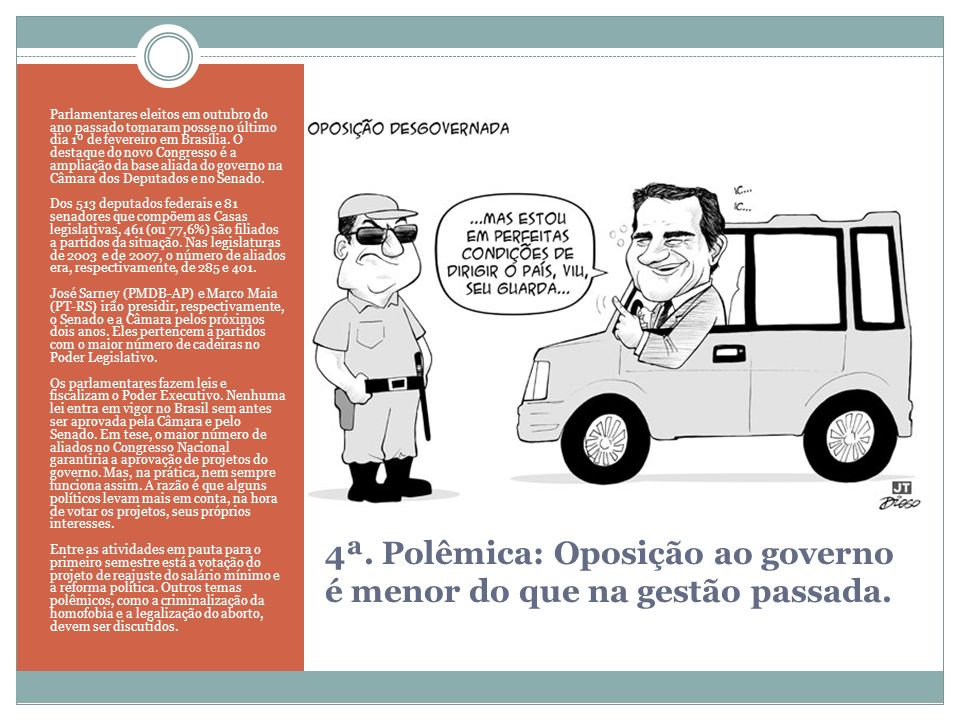 4ª. Polêmica: Oposição ao governo é menor do que na gestão passada.