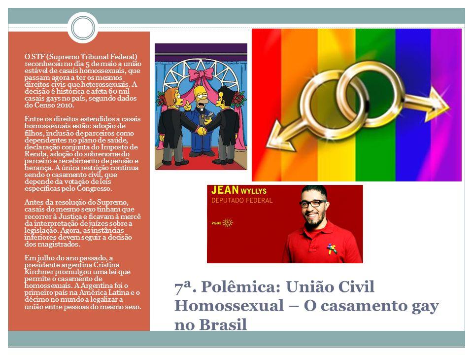 7ª. Polêmica: União Civil Homossexual – O casamento gay no Brasil