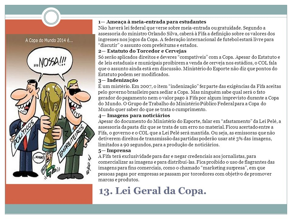 13. Lei Geral da Copa. 1— Ameaça à meia-entrada para estudantes