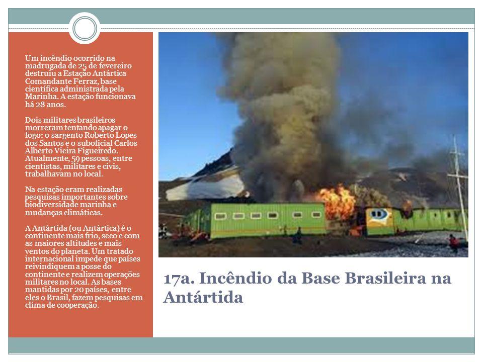 17a. Incêndio da Base Brasileira na Antártida