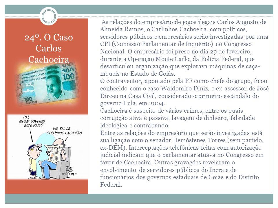 24º. O Caso Carlos Cachoeira
