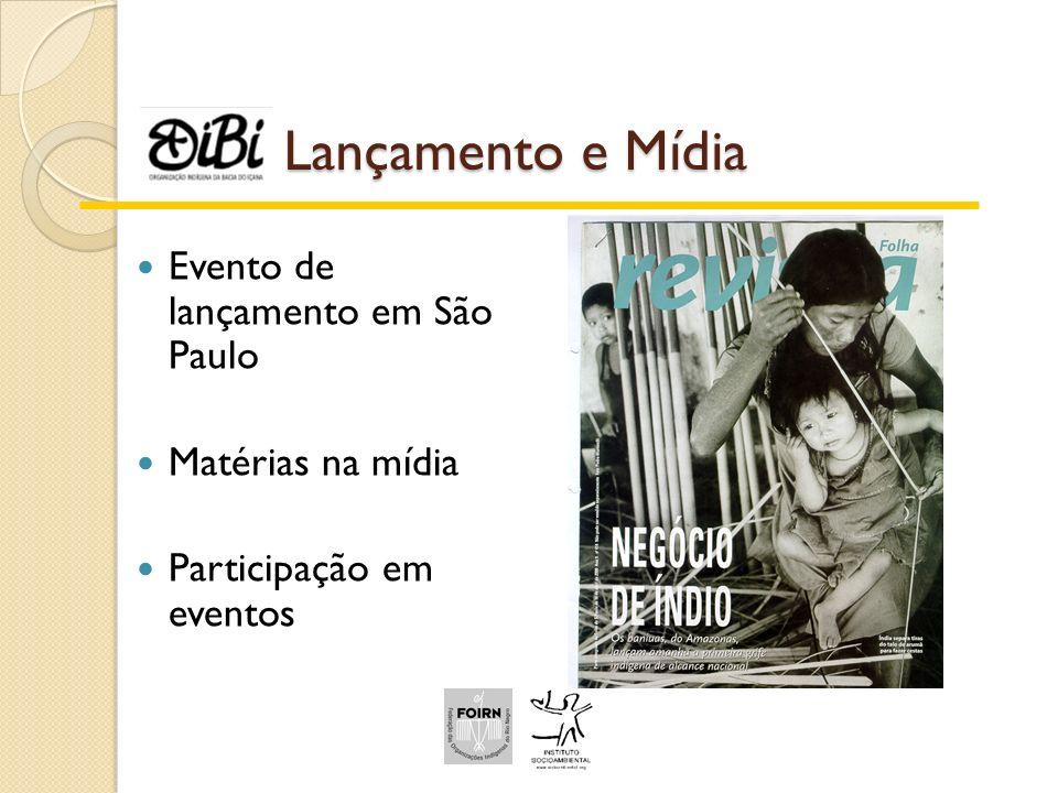 Lançamento e Mídia Evento de lançamento em São Paulo Matérias na mídia
