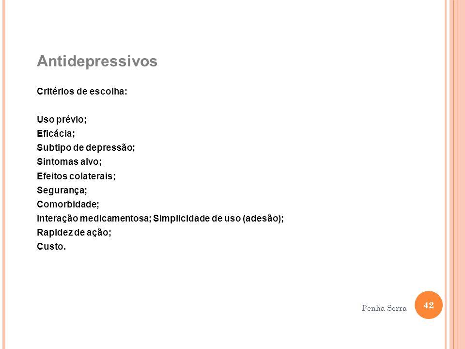 Antidepressivos Critérios de escolha: Uso prévio; Eficácia;