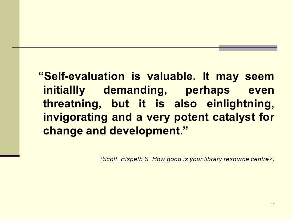 Self-evaluation is valuable