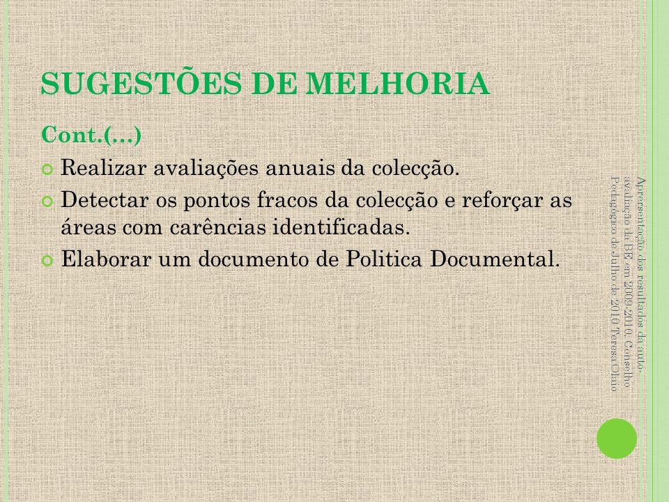 SUGESTÕES DE MELHORIA Cont.(…) Realizar avaliações anuais da colecção.