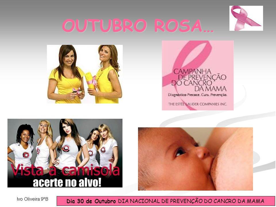 OUTUBRO ROSA… Ivo Oliveira 9ºB