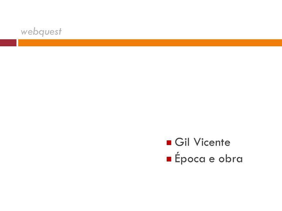 webquest  Gil Vicente  Época e obra