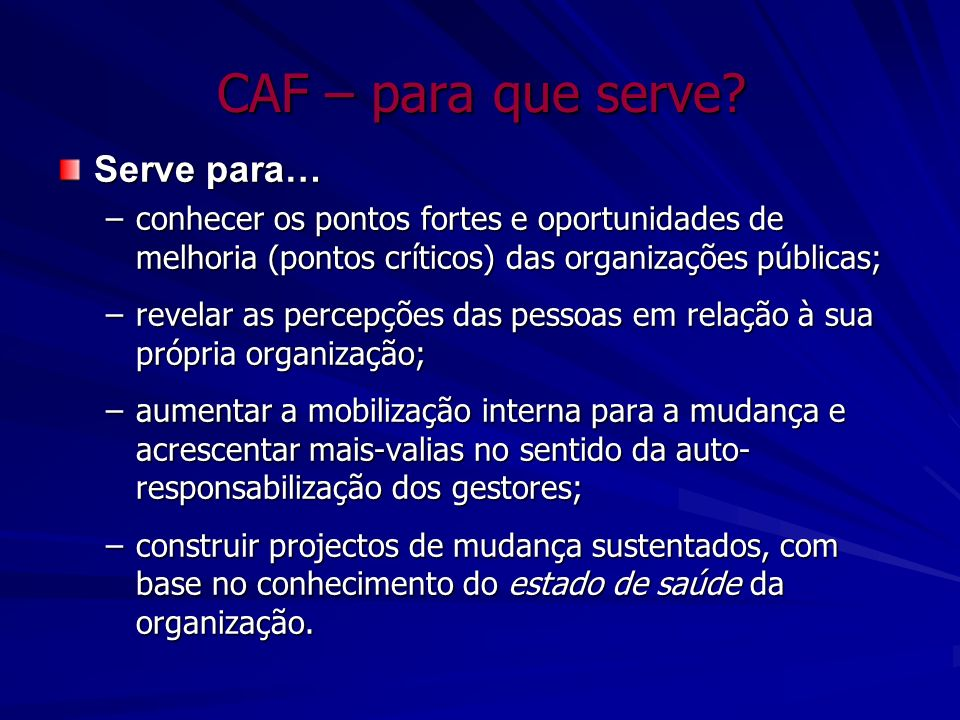 CAF – para que serve Serve para…