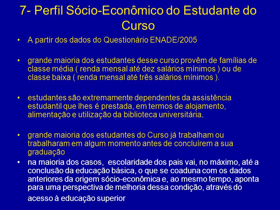 7- Perfil Sócio-Econômico do Estudante do Curso