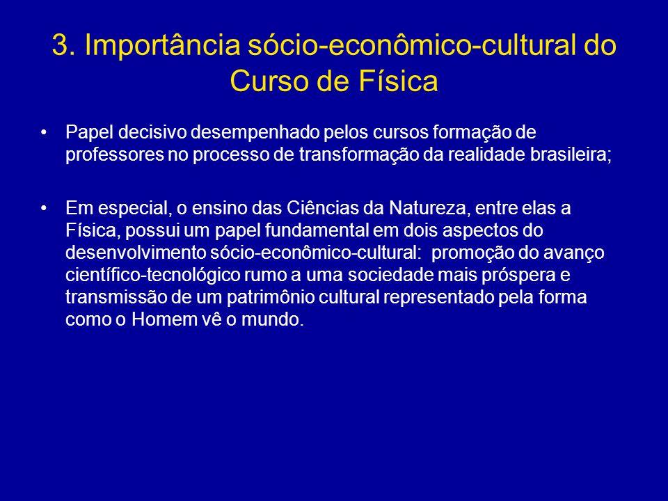 3. Importância sócio-econômico-cultural do Curso de Física