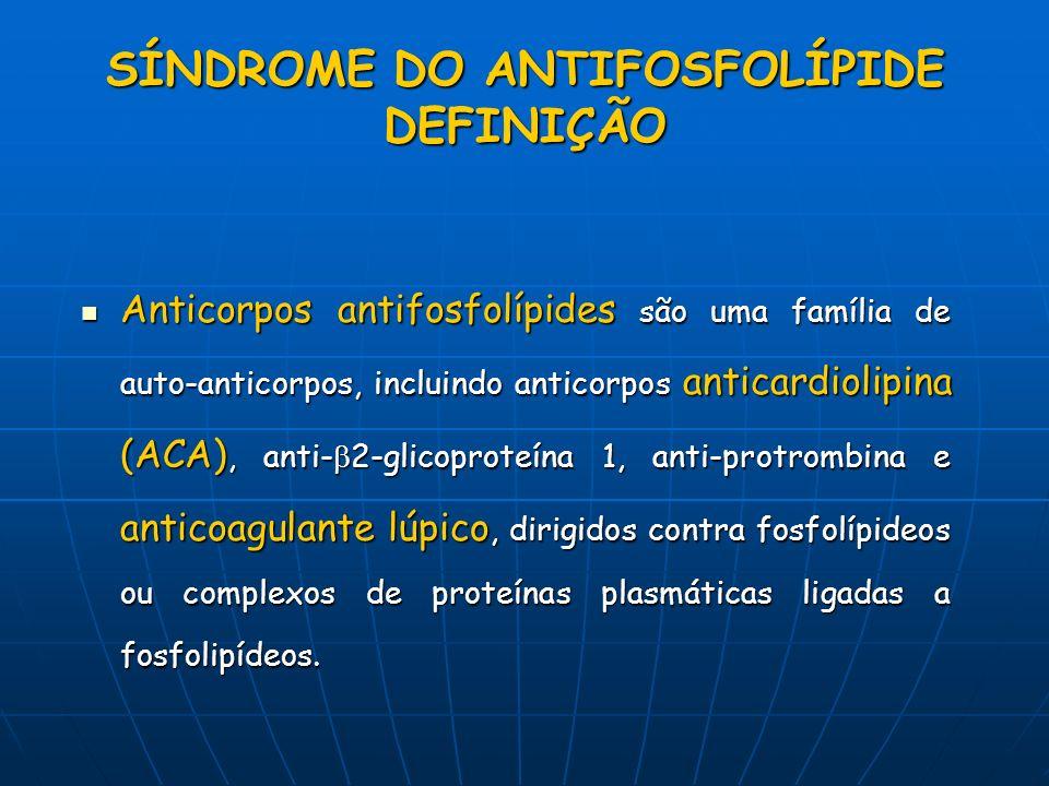 SÍNDROME DO ANTIFOSFOLÍPIDE DEFINIÇÃO