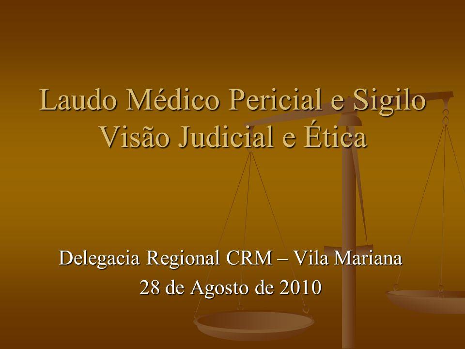 Laudo Médico Pericial e Sigilo Visão Judicial e Ética