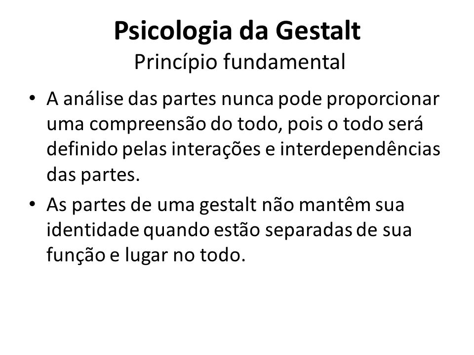 Psicologia da Gestalt Princípio fundamental