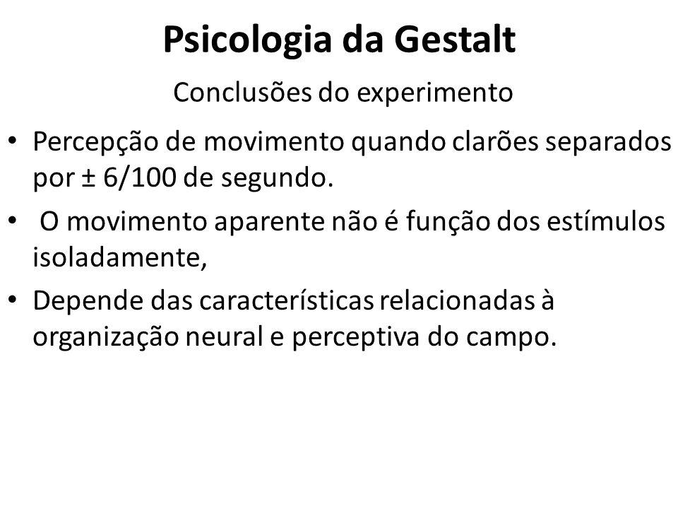 Psicologia da Gestalt Conclusões do experimento