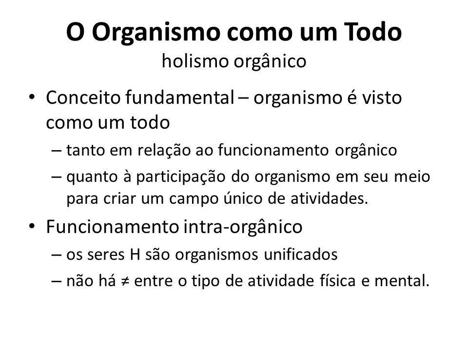 O Organismo como um Todo holismo orgânico