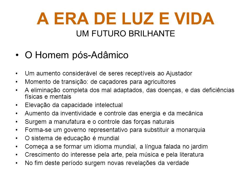 A ERA DE LUZ E VIDA UM FUTURO BRILHANTE