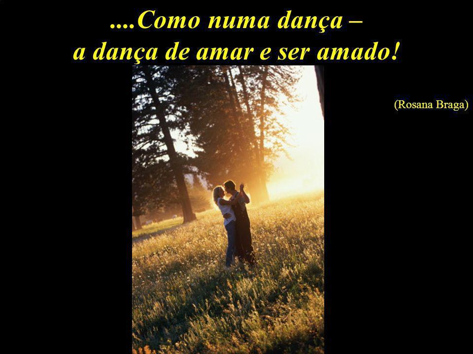 a dança de amar e ser amado!