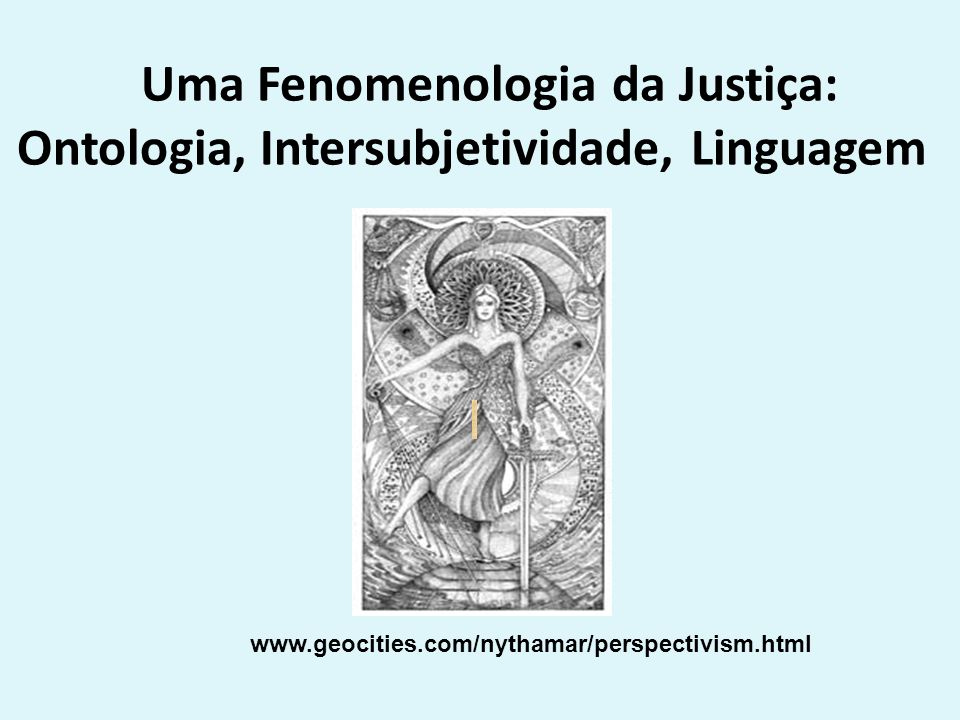 Uma Fenomenologia da Justiça: Ontologia, Intersubjetividade, Linguagem