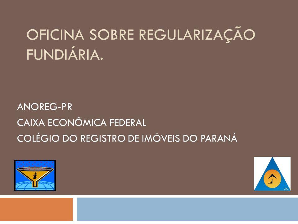 OFICINA SOBRE REGULARIZAÇÃO FUNDIÁRIA.