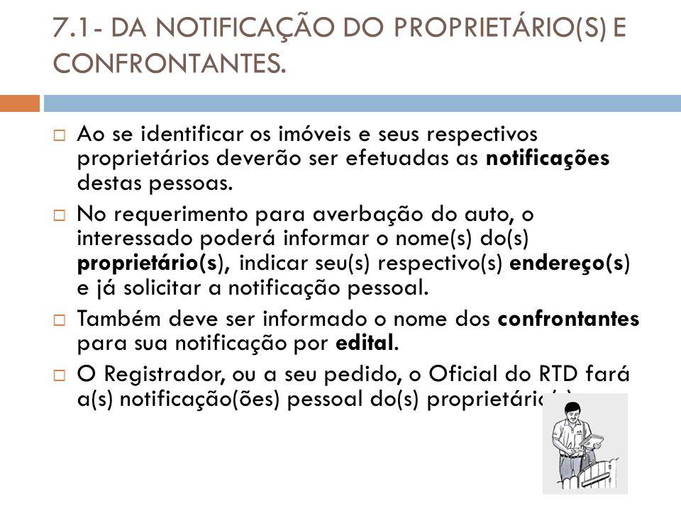7.1- DA NOTIFICAÇÃO DO PROPRIETÁRIO(S) E CONFRONTANTES.