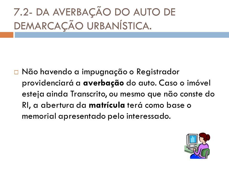 7.2- DA AVERBAÇÃO DO AUTO DE DEMARCAÇÃO URBANÍSTICA.