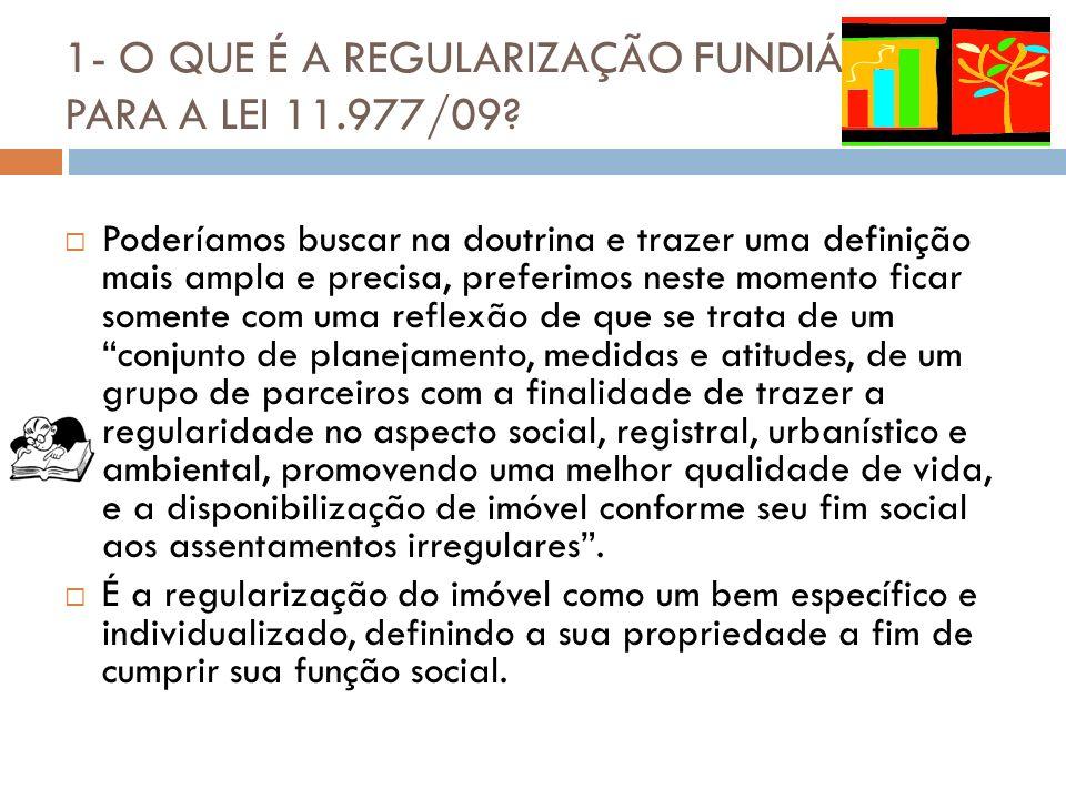 1- O QUE É A REGULARIZAÇÃO FUNDIÁRIA PARA A LEI 11.977/09