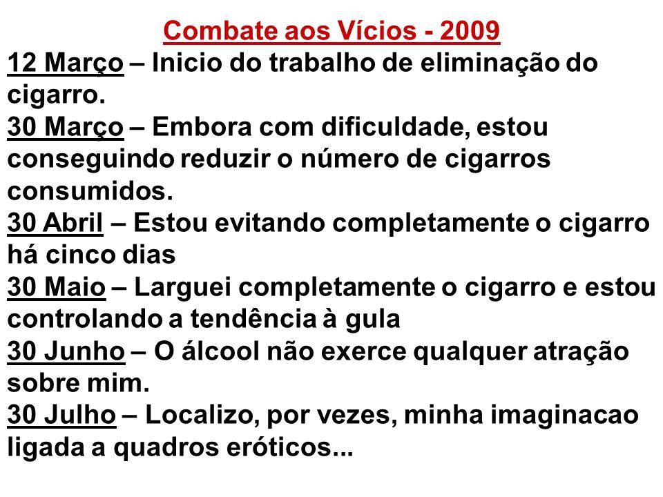 Combate aos Vícios - 2009 12 Março – Inicio do trabalho de eliminação do cigarro.