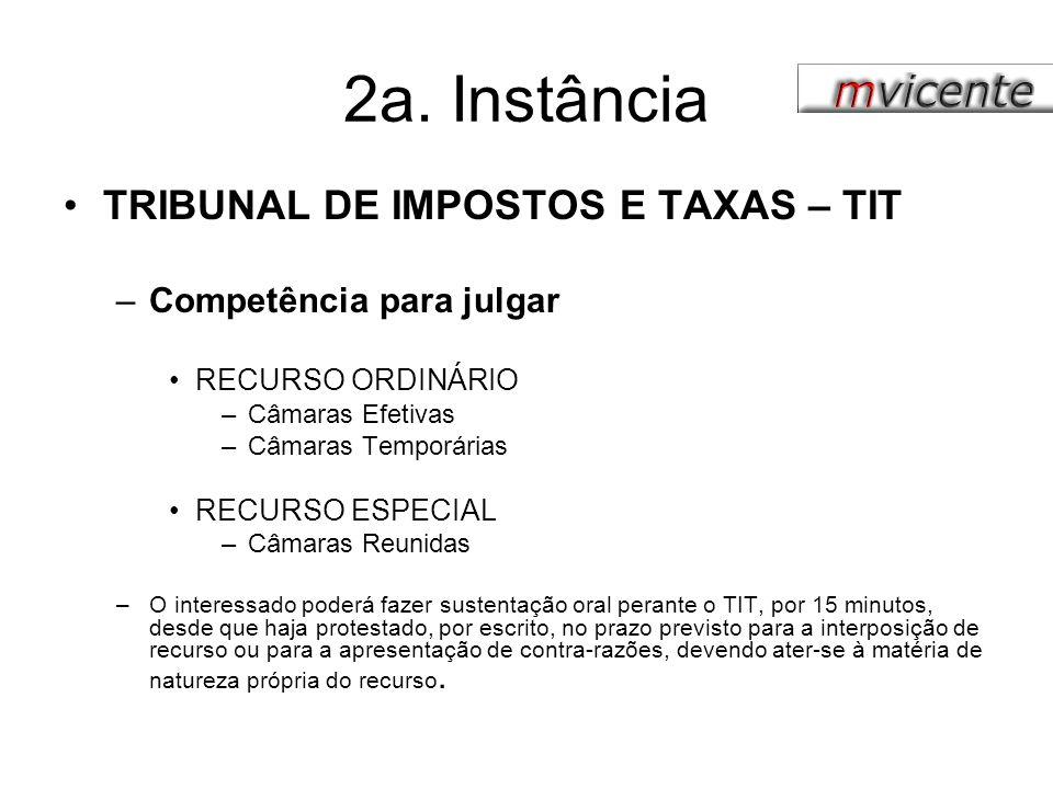 2a. Instância TRIBUNAL DE IMPOSTOS E TAXAS – TIT