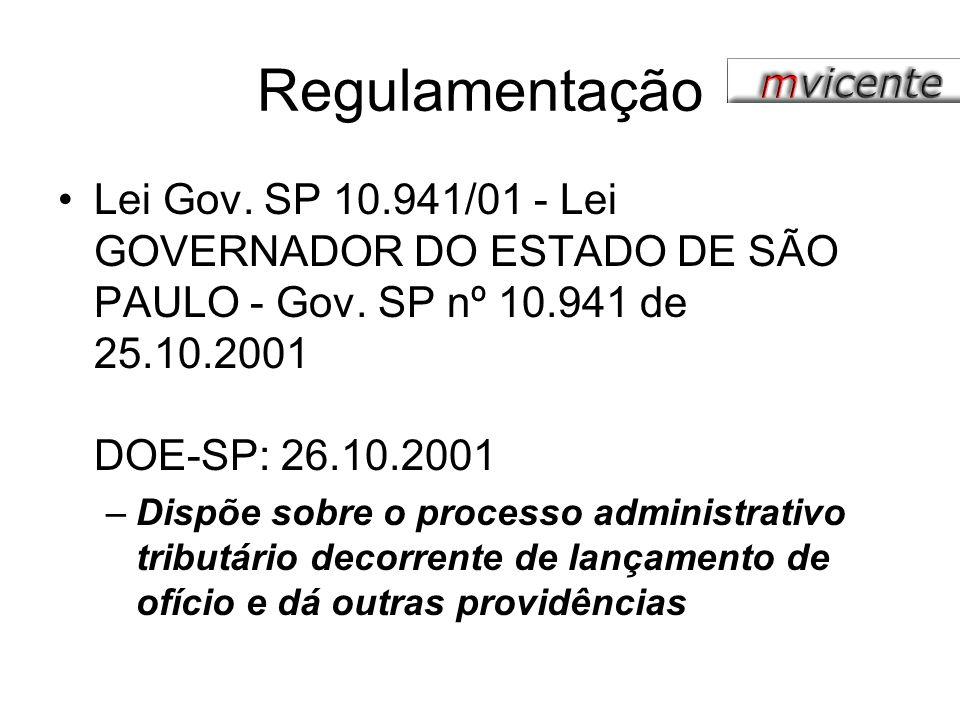 Regulamentação Lei Gov. SP 10.941/01 - Lei GOVERNADOR DO ESTADO DE SÃO PAULO - Gov. SP nº 10.941 de 25.10.2001 DOE-SP: 26.10.2001.