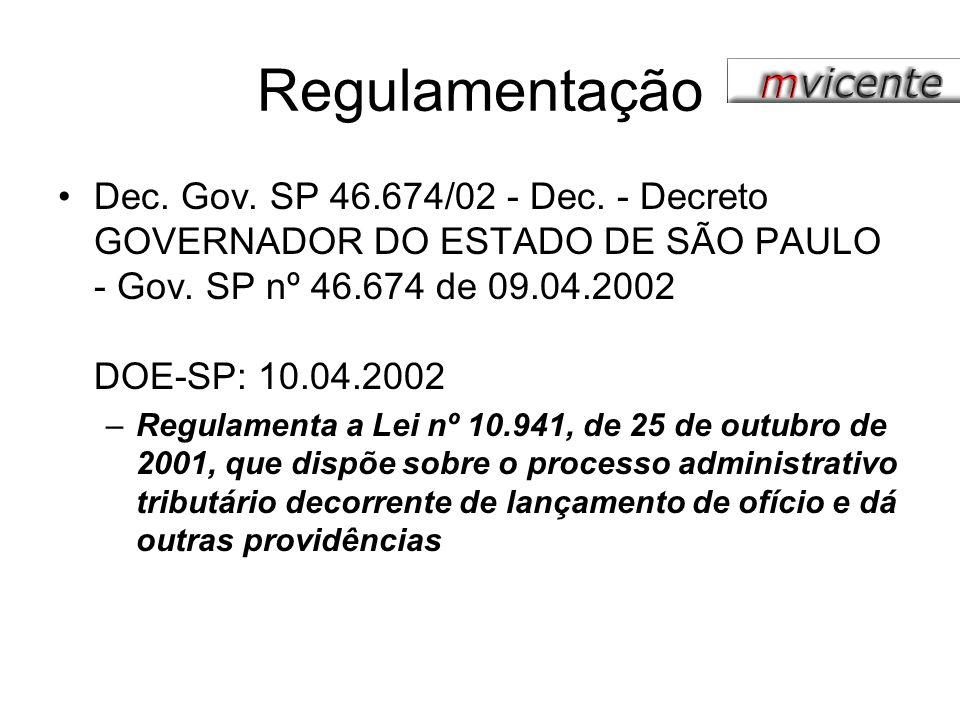 Regulamentação Dec. Gov. SP 46.674/02 - Dec. - Decreto GOVERNADOR DO ESTADO DE SÃO PAULO - Gov. SP nº 46.674 de 09.04.2002 DOE-SP: 10.04.2002.