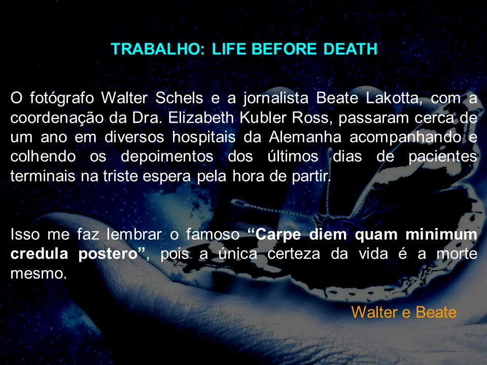 TRABALHO: LIFE BEFORE DEATH