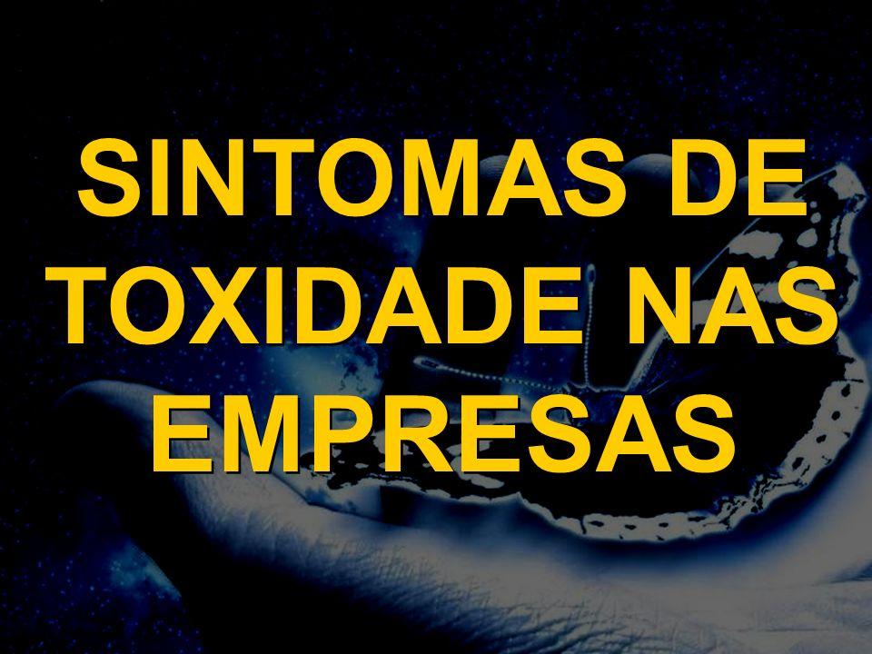SINTOMAS DE TOXIDADE NAS EMPRESAS
