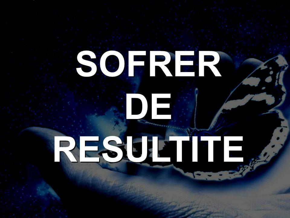 SOFRER DE RESULTITE