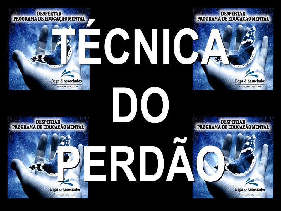 TÉCNICA DO PERDÃO