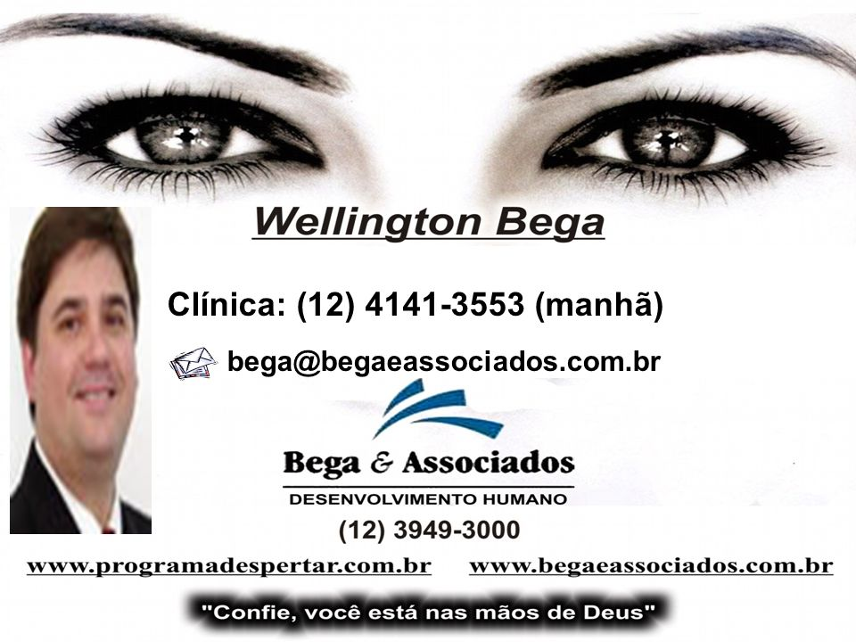 Clínica: (12) 4141-3553 (manhã) bega@begaeassociados.com.br 66