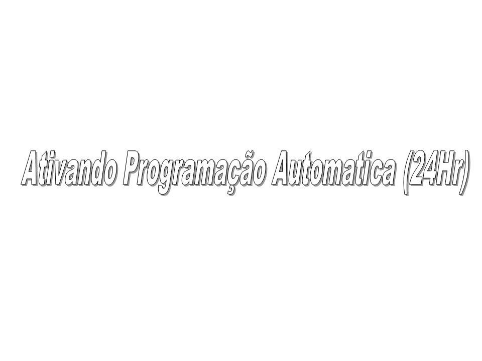 Ativando Programação Automatica (24Hr)