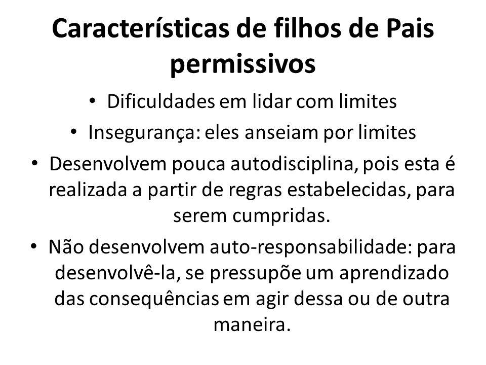 Características de filhos de Pais permissivos