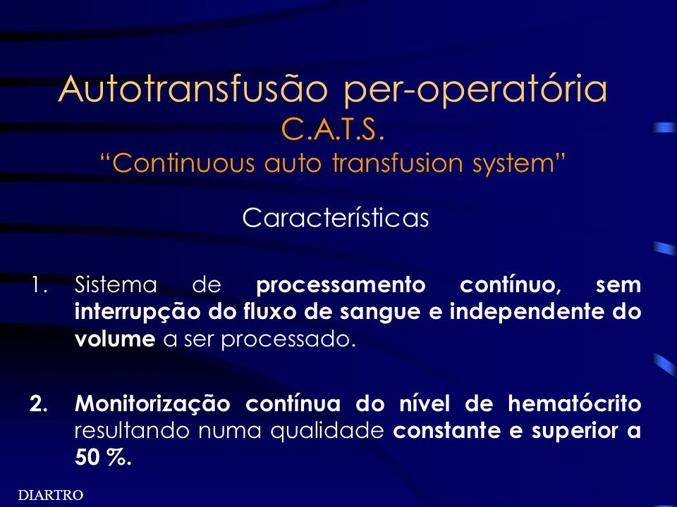 Autotransfusão per-operatória C. A. T. S
