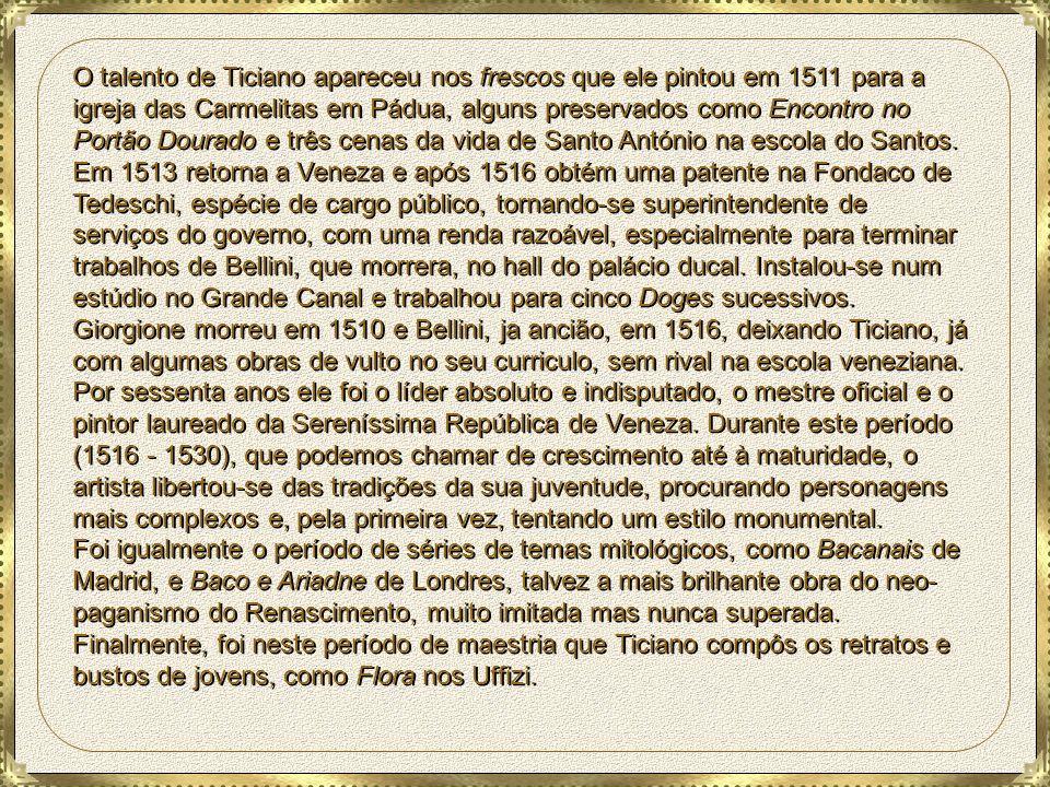 O talento de Ticiano apareceu nos frescos que ele pintou em 1511 para a igreja das Carmelitas em Pádua, alguns preservados como Encontro no Portão Dourado e três cenas da vida de Santo António na escola do Santos. Em 1513 retorna a Veneza e após 1516 obtém uma patente na Fondaco de Tedeschi, espécie de cargo público, tornando-se superintendente de serviços do governo, com uma renda razoável, especialmente para terminar trabalhos de Bellini, que morrera, no hall do palácio ducal. Instalou-se num estúdio no Grande Canal e trabalhou para cinco Doges sucessivos.