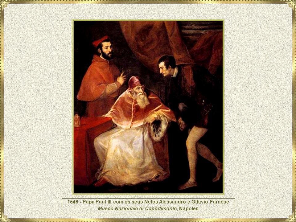 1546 - Papa Paul III com os seus Netos Alessandro e Ottavio Farnese