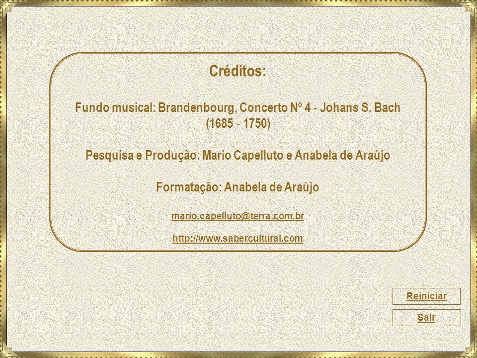 Créditos: Fundo musical: Brandenbourg, Concerto Nº 4 - Johans S. Bach