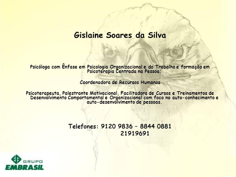 Gislaine Soares da Silva Coordenadora de Recursos Humanos