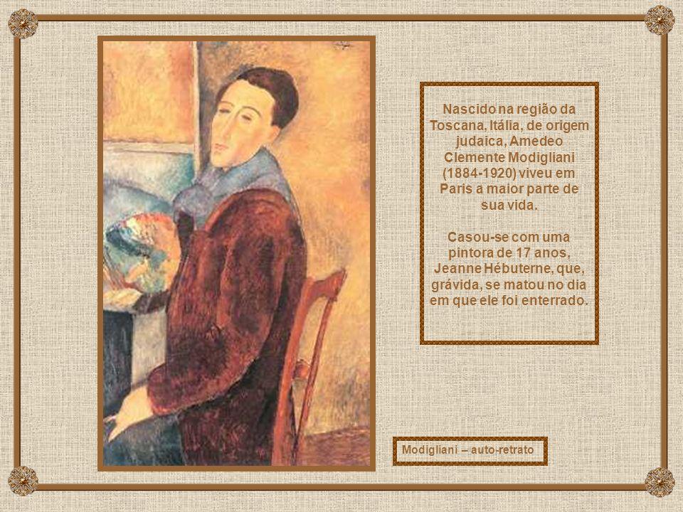 Nascido na região da Toscana, Itália, de origem judaica, Amedeo Clemente Modigliani (1884-1920) viveu em Paris a maior parte de sua vida.