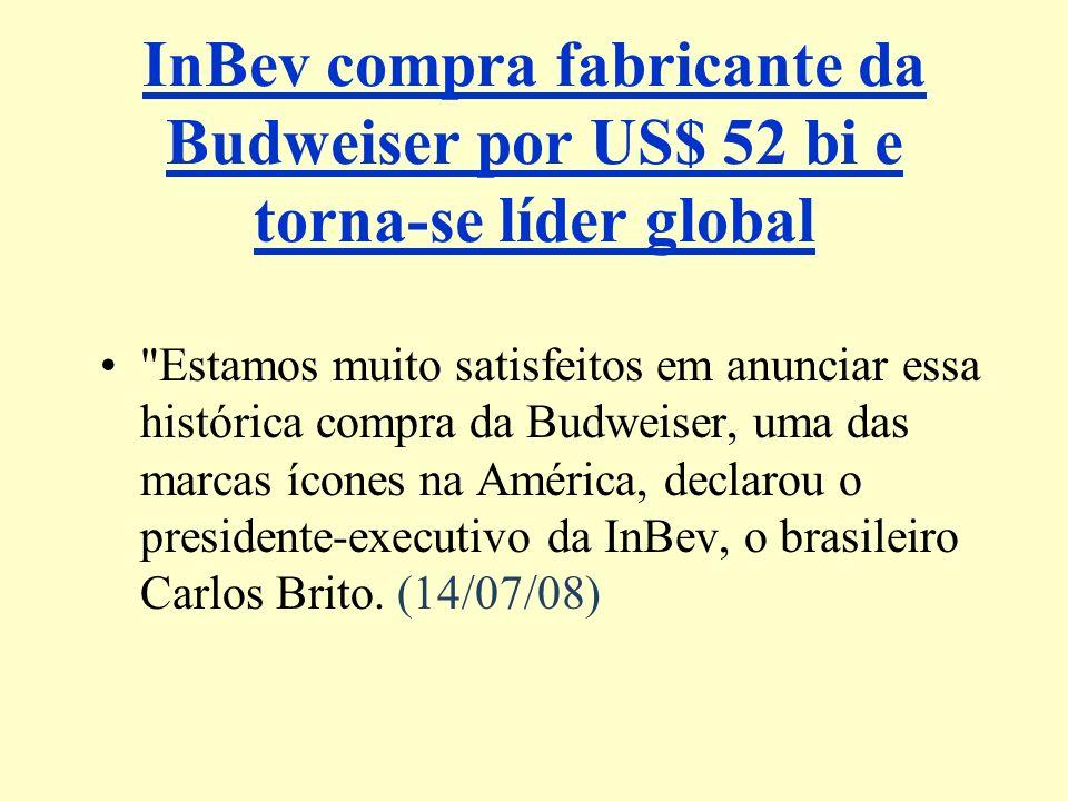 InBev compra fabricante da Budweiser por US$ 52 bi e torna-se líder global