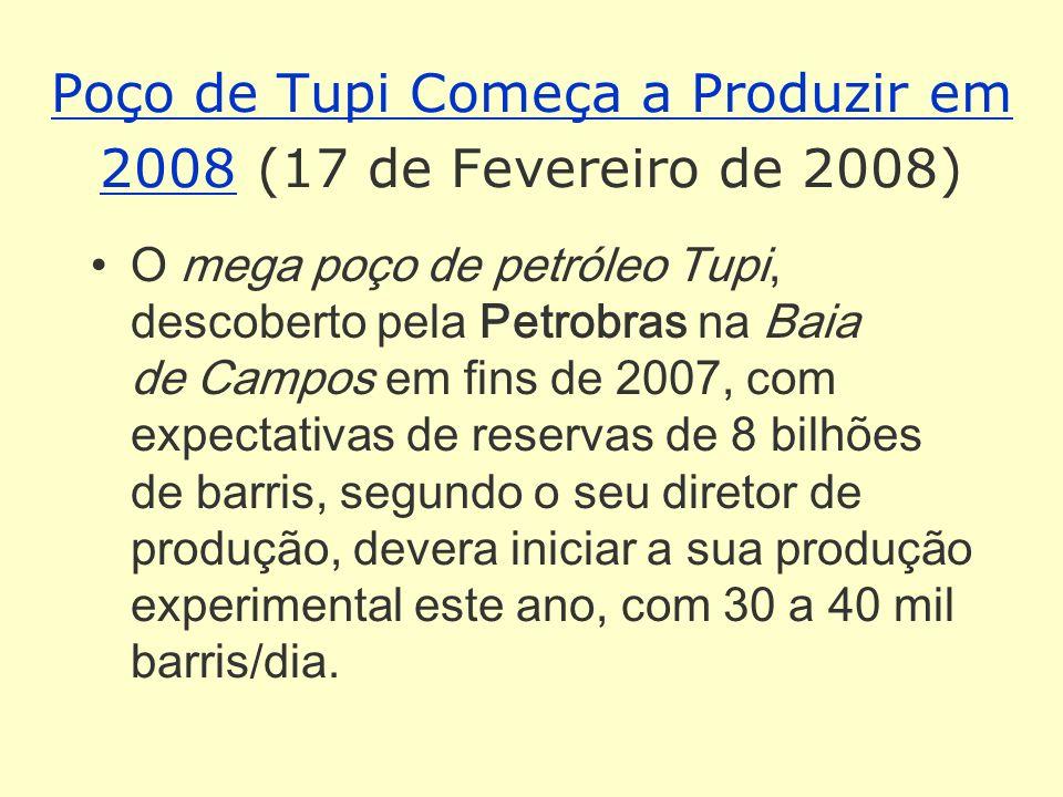 Poço de Tupi Começa a Produzir em 2008 (17 de Fevereiro de 2008)