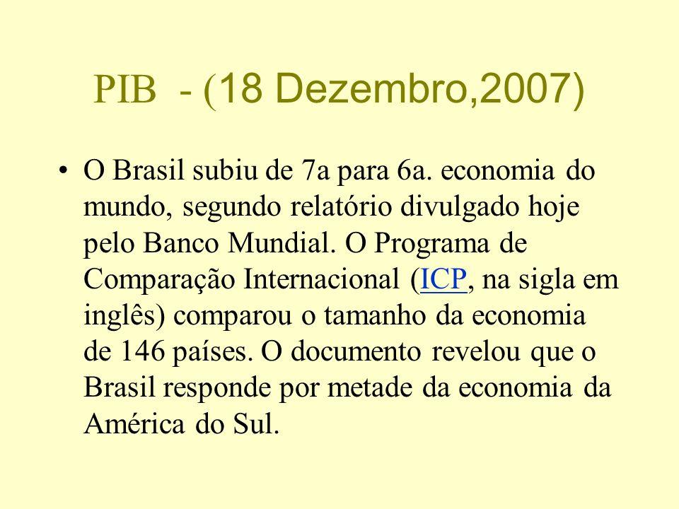 PIB - (18 Dezembro,2007)
