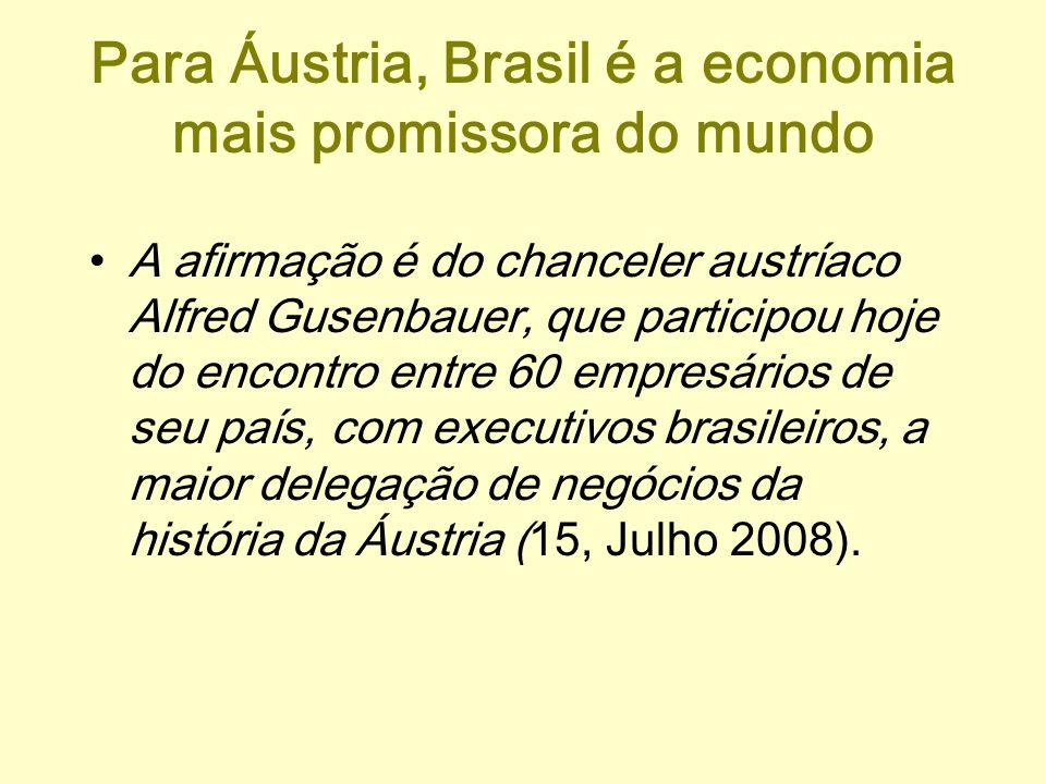 Para Áustria, Brasil é a economia mais promissora do mundo