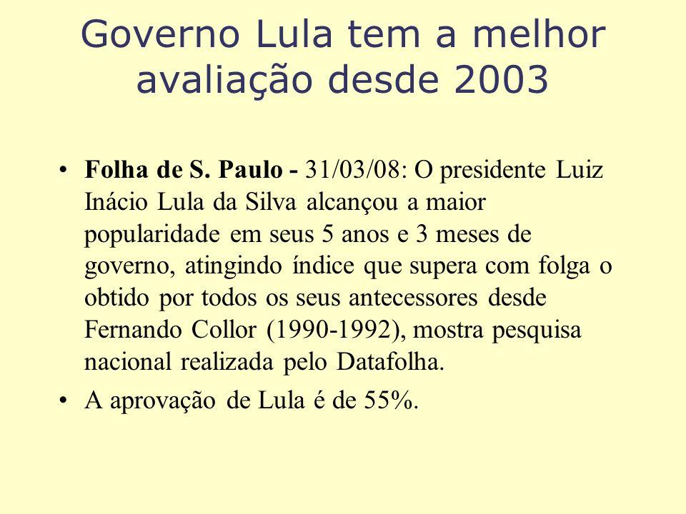 Governo Lula tem a melhor avaliação desde 2003