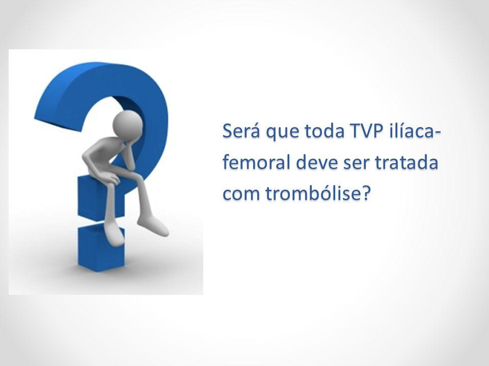 Será que toda TVP ilíaca-femoral deve ser tratada com trombólise